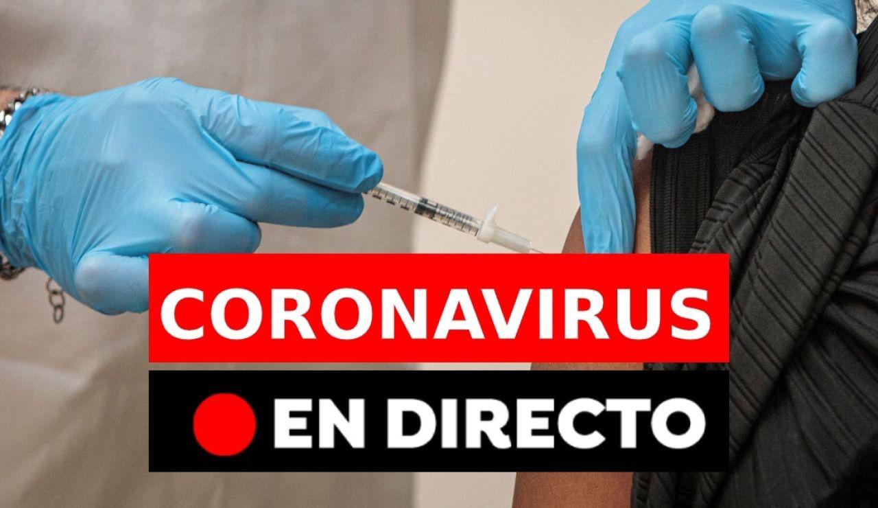 Coronavirus España hoy: Últimas noticias sobre la vacuna y las restricciones, en directo