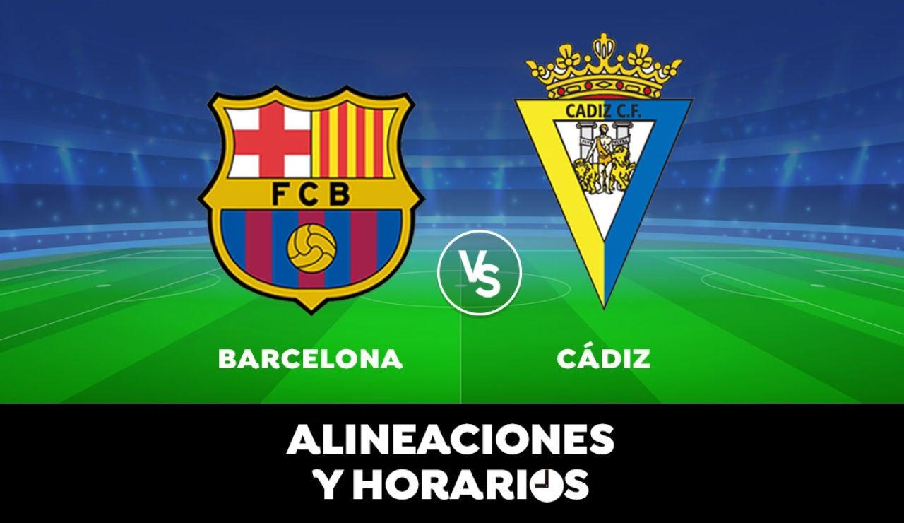 Barcelona - Cádiz : Horario, alineaciones y dónde ver el partido en directo | Liga Santander