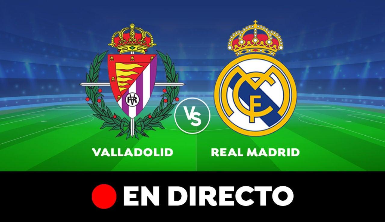 Real Valladolid - Real Madrid: Resultado y goles del partido de hoy, en directo | Liga Santander