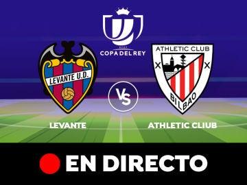 Levante - Athletic Club: Resultado y goles del partido de hoy, en directo   Copa del Rey