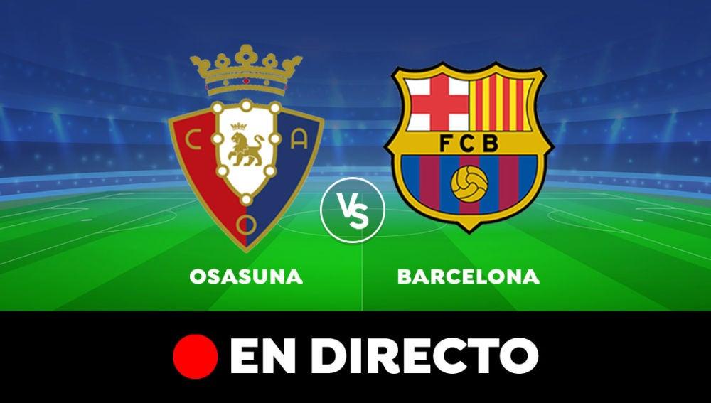 Osasuna - Barcelona: Resultado y goles del partido de hoy, en directo | Liga Santander
