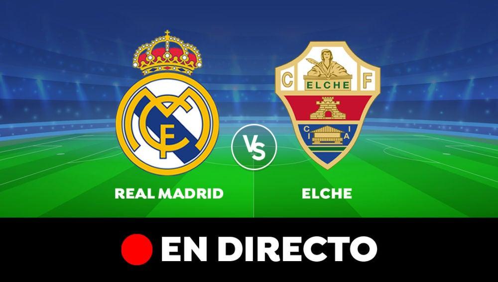 Real Madrid - Elche: Resultado y goles del partido de hoy, en directo | Liga Santander