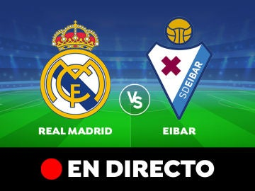Real Madrid - Eibar: Resultado y goles del partido de hoy, en directo | Liga Santander