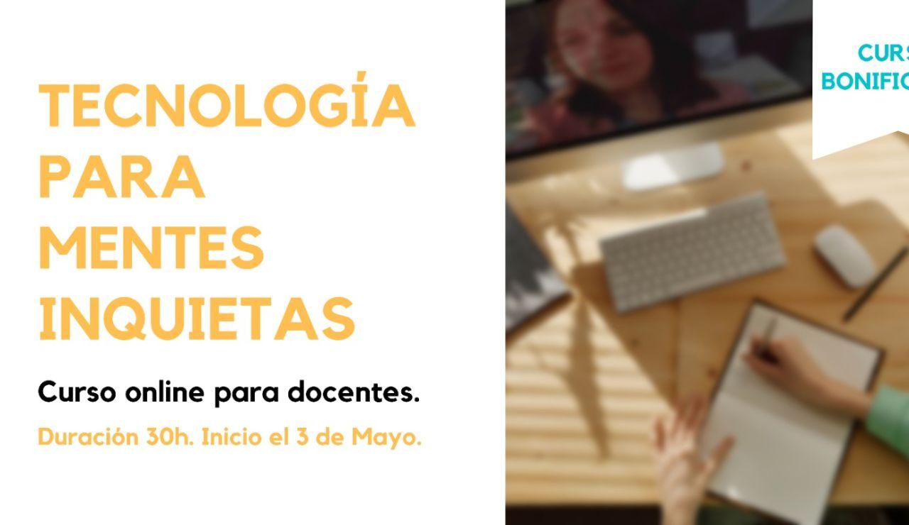 Tecnología para mentes inquietas: curso para docentes