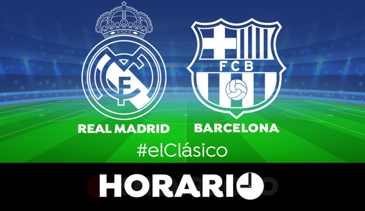 Real Madrid - Barcelona: Horario, alineaciones y dónde ver el Clásico de Liga Santander en directo