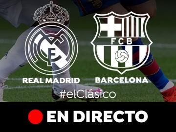 Real Madrid - Barcelona: Resultado y goles del partido de hoy, en directo | Liga Santander