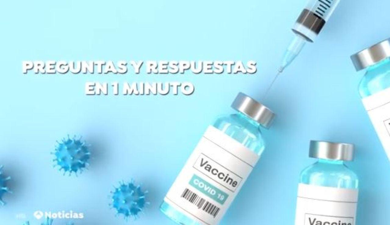 Preguntas y respuestas sobre la vacuna de AstraZeneca en 1 minuto