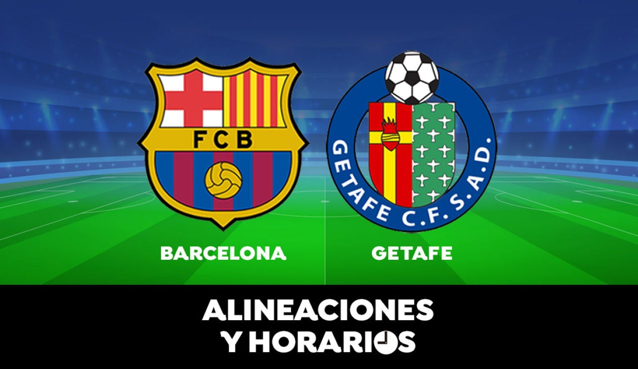 Barcelona - Getafe: Horario, alineaciones y dónde ver el partido de la Liga Santander en directo
