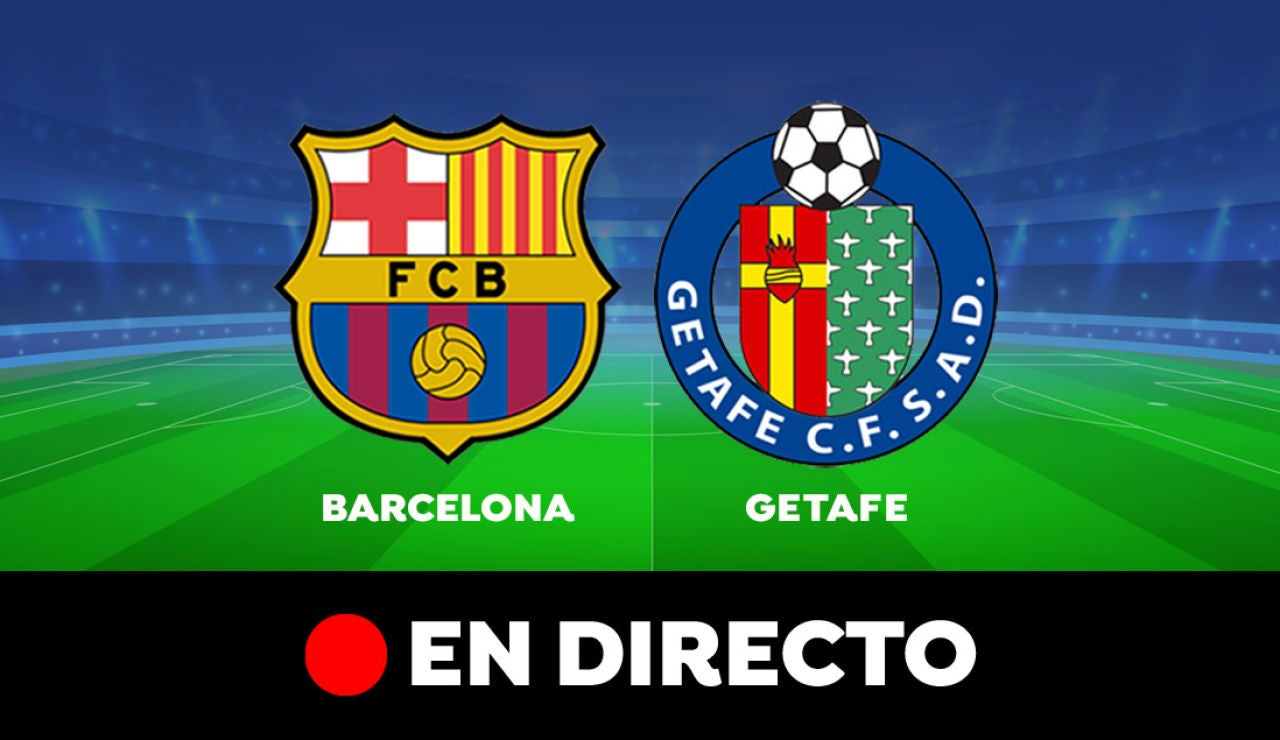 Barcelona - Getafe: Resultado y goles del partido de hoy, en directo | Liga Santander