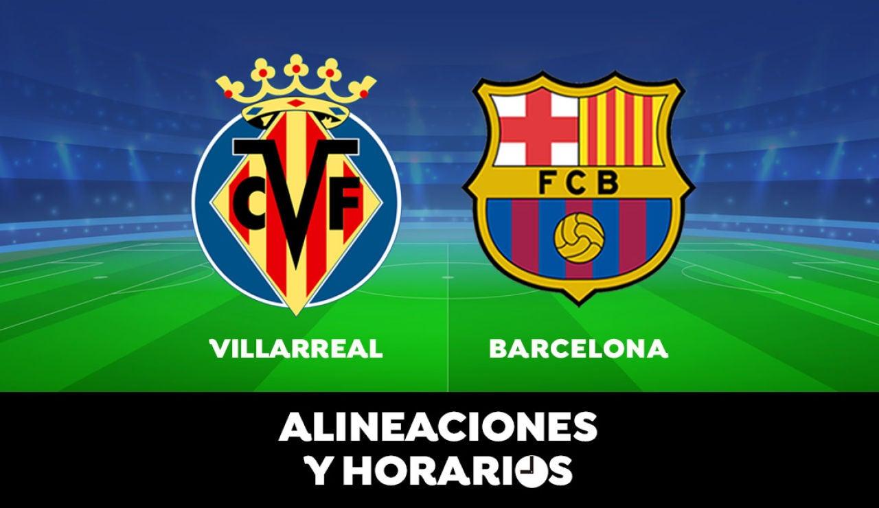 Villarreal - Barcelona: Horario, alineaciones y dónde ver el partido de la Liga Santander en directo