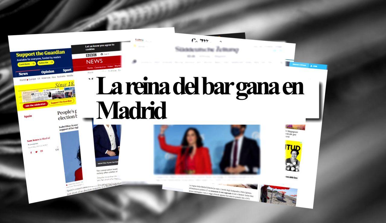 'Terremoto político' o 'La reina del bar gana en Madrid', así destaca la prensa internacional la victoria de Ayuso en las elecciones de Madrid