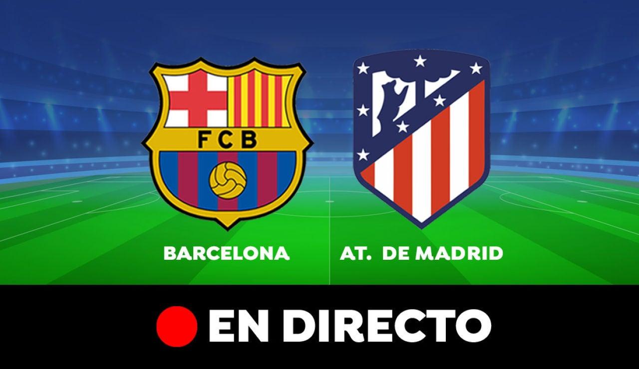 Barcelona - Atlético de Madrid: Resultado y goles del partido de hoy, en directo | Liga Santander