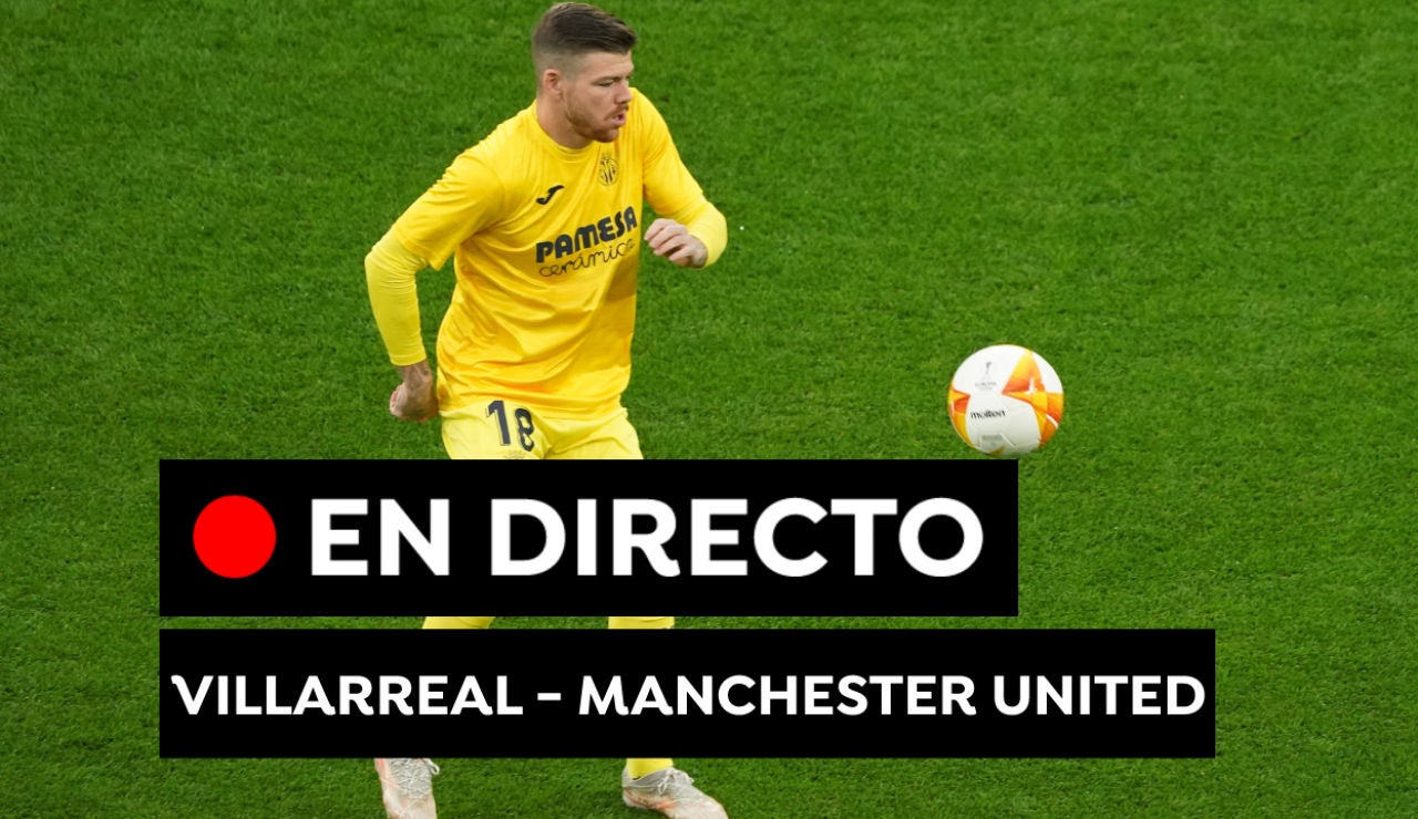 Villarreal - Manchester United: Alineaciones de la final de la Europa League de hoy, en directo
