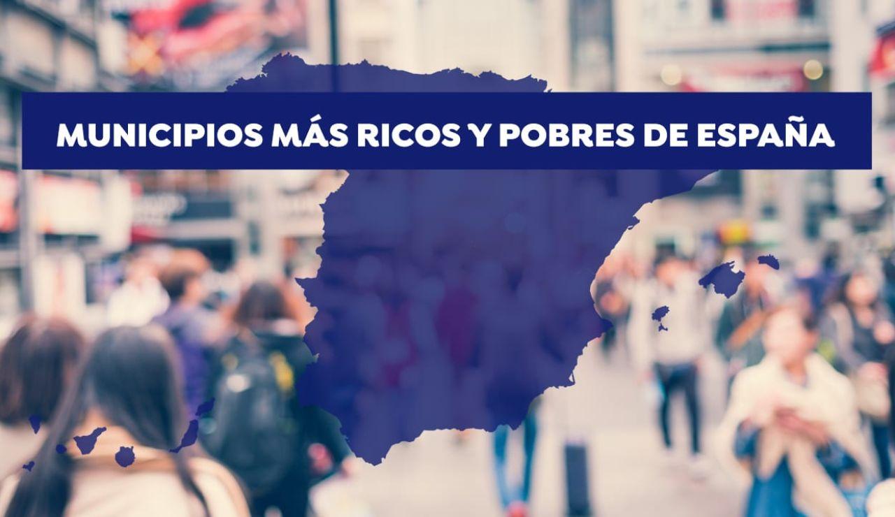 Municipios más ricos y pobres de España