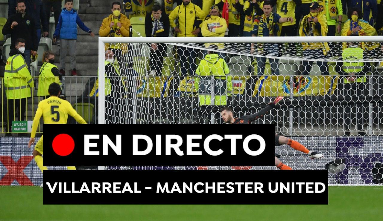 Villarreal - Manchester United, en directo: Resultado y goles del partido de hoy de Europa League, en directo