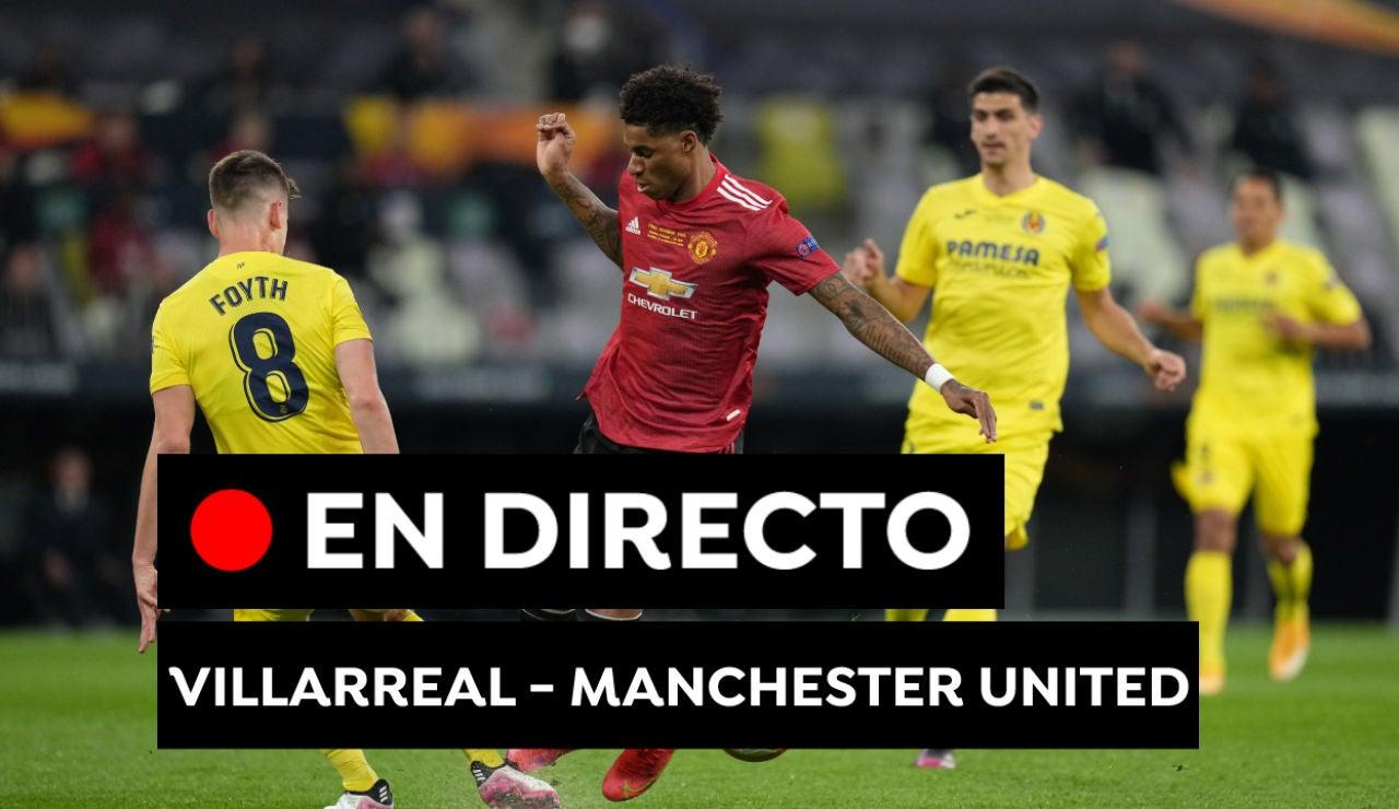 Villarreal - Manchester United: Goles, resultado y partido fútbol de la final de la Europa League hoy, en directo