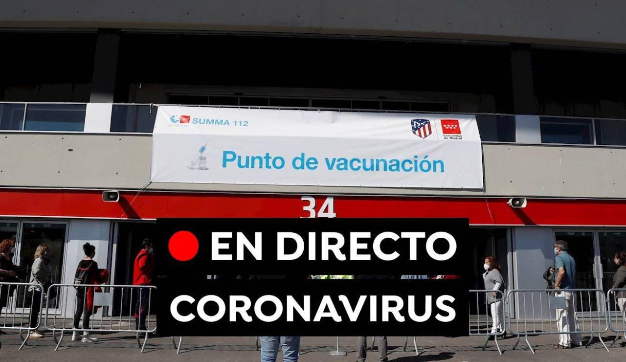 Coronavirus en España hoy: Restricciones, vacuna de la COVID-19 y datos, en directo
