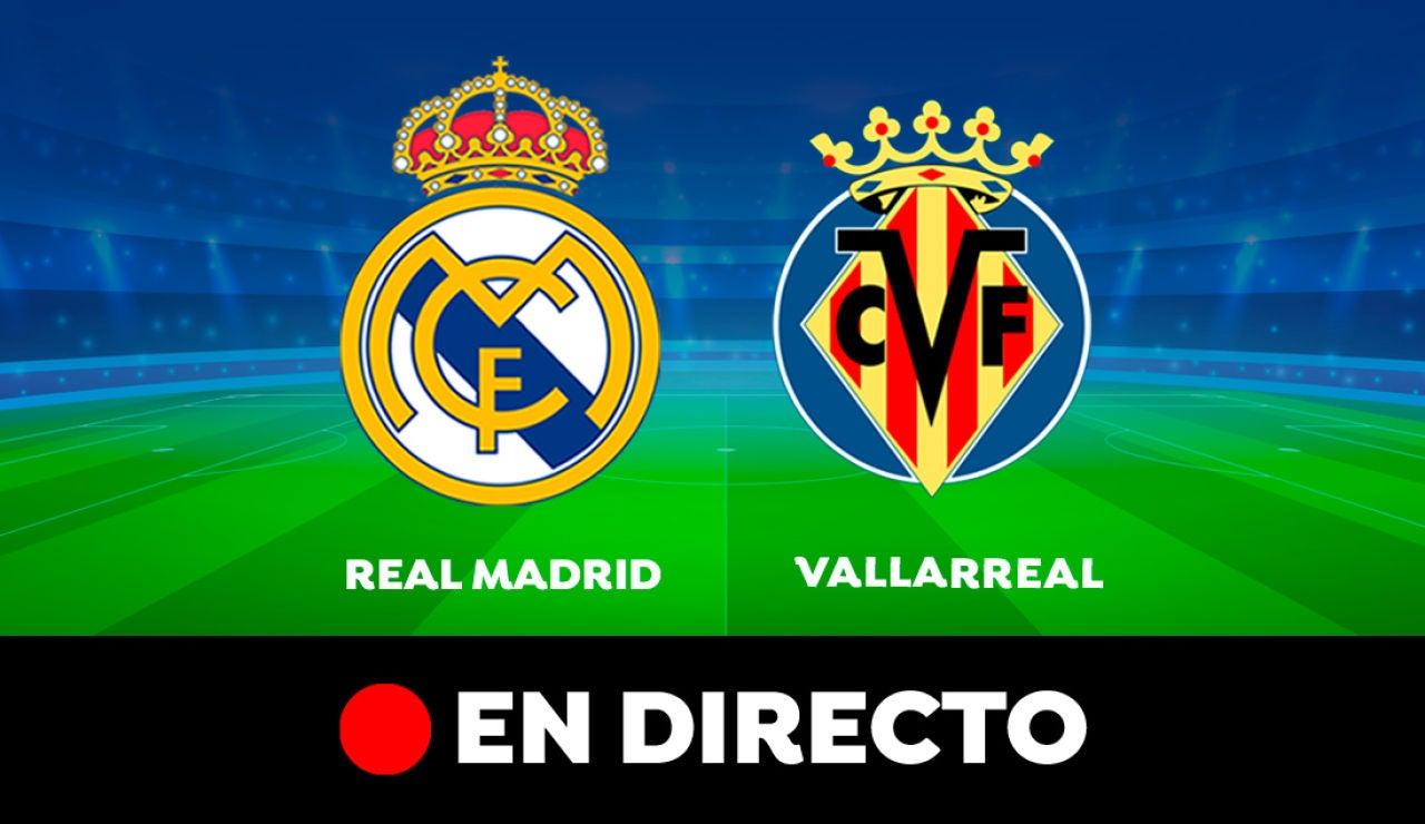 Real Madrid - Villarreal: Partido de hoy de Liga Santander, en directo