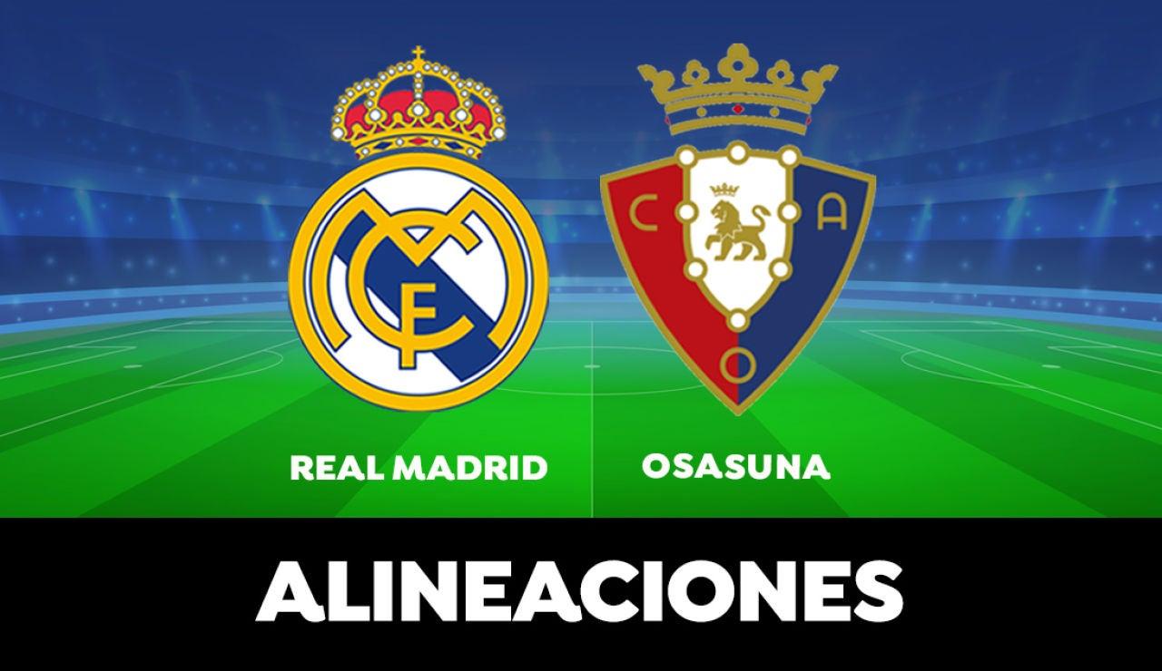 Alineación del Real Madrid hoy contra el Osasuna en el partido de la Liga