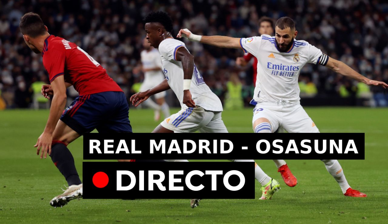 Cómo va el Real Madrid - Osasuna, partido de hoy de la Liga en directo