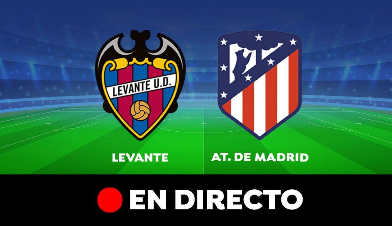 Levante - Atlético de Madrid: Resultado y goles del partido de hoy, en directo   Liga Santander